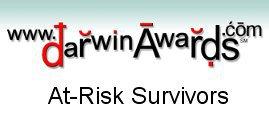 Darwin Awards - At-Risk Survivors