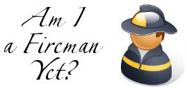 Am I a Fireman Yet